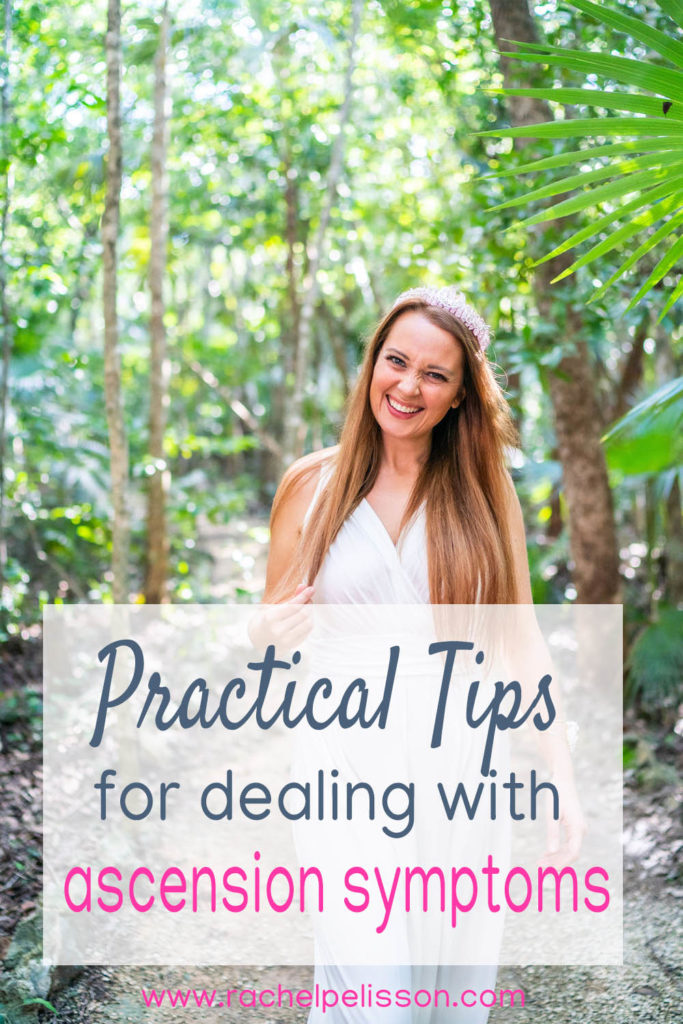 Practical Tips for dealing with Ascension Symptoms with Rachel Pelisson Healing
