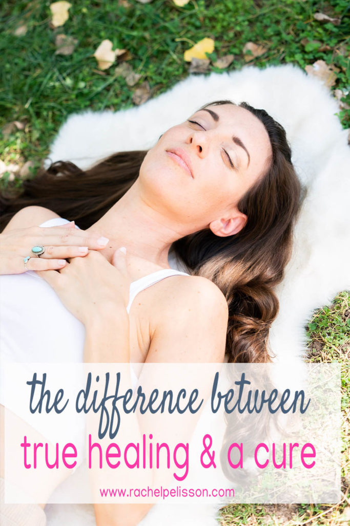 The Difference between Healing and a Cure - and what healing brings with Rachel Pelisson Healing