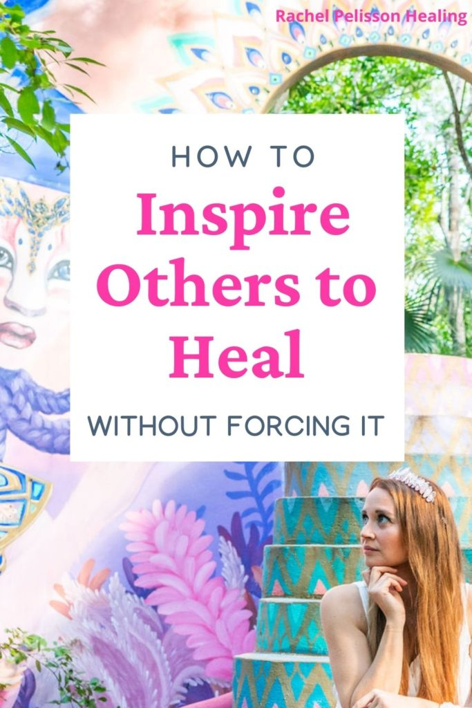 How to Inspire Others to Find Their Own Healing Journey In the Way That You Found Yours