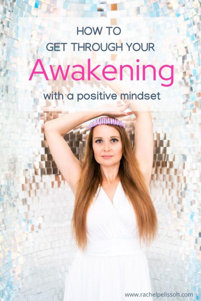 How to get through your spiritual awakening with a positive mindset