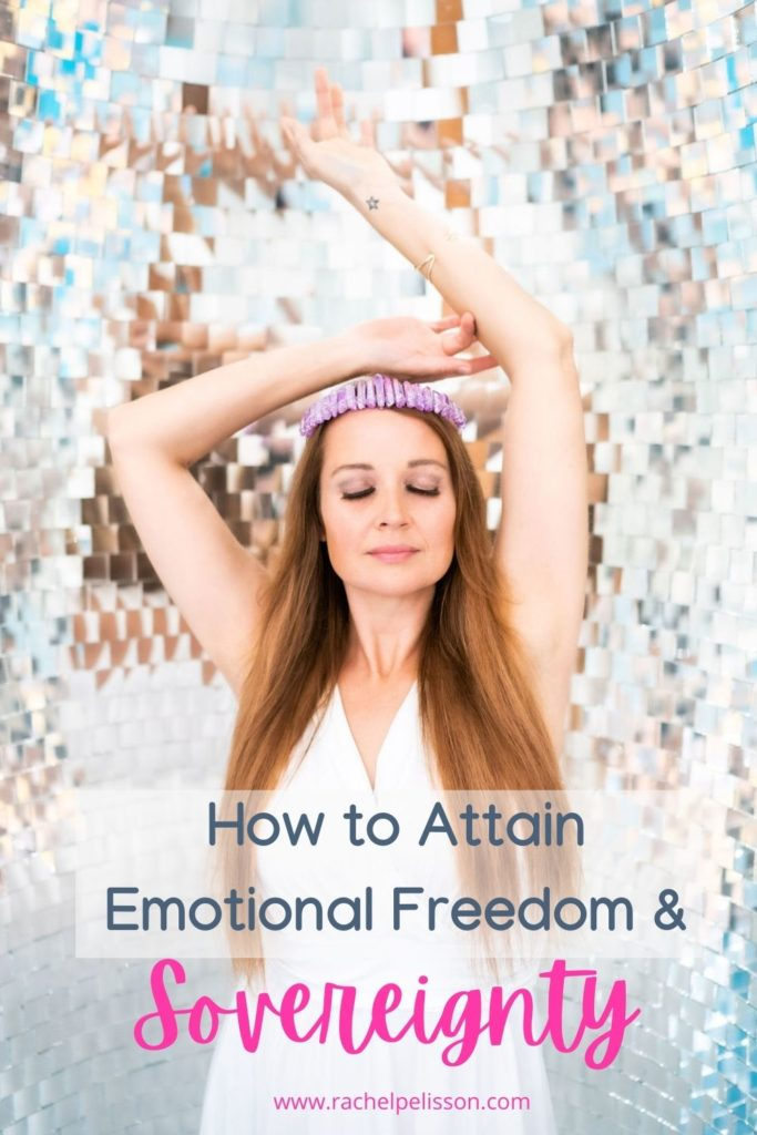 How to Attain Emotional Freedom and Sovereignty